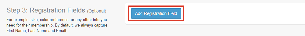 Within the Step 3 section, select Add Registration Field. A horizontal line of options will be displayed where you can add information for a registration field. Enter the name (example: Age), check whether or not it will be reuqired, and choose how the information will be filled out (text field or multi-line text area