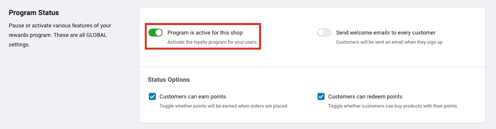 Within the Program Status section in the top-left corner, select the Program is Active for This Shop toggle to turn off the loyalty program