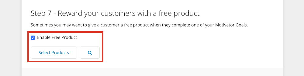 Selecting the Enable Free Product checkbox will display a button underneath that says Select Products, where you can choose the free product you want to offer