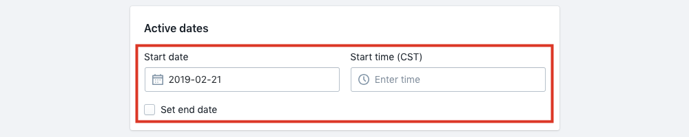 Under the Active Dates section, click the left-side tab to choose a start date, and the right-hand tab to choose a start time. Select the checkbox underneath Start Date to set an end time, and repeat