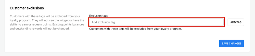 Within the Customer Exclusions section, enter in the customer tags that will be excluded from the loyalty program