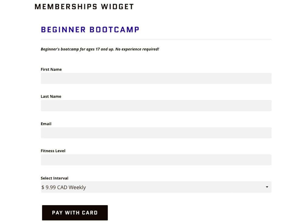 Picture shows a registration form field embedded onto a page titled Memberships Widget. The widget's title is Beginner Bootcamp - $9.99 CAD Weekly. There's an option in the at the bottom of the widget to pay with card